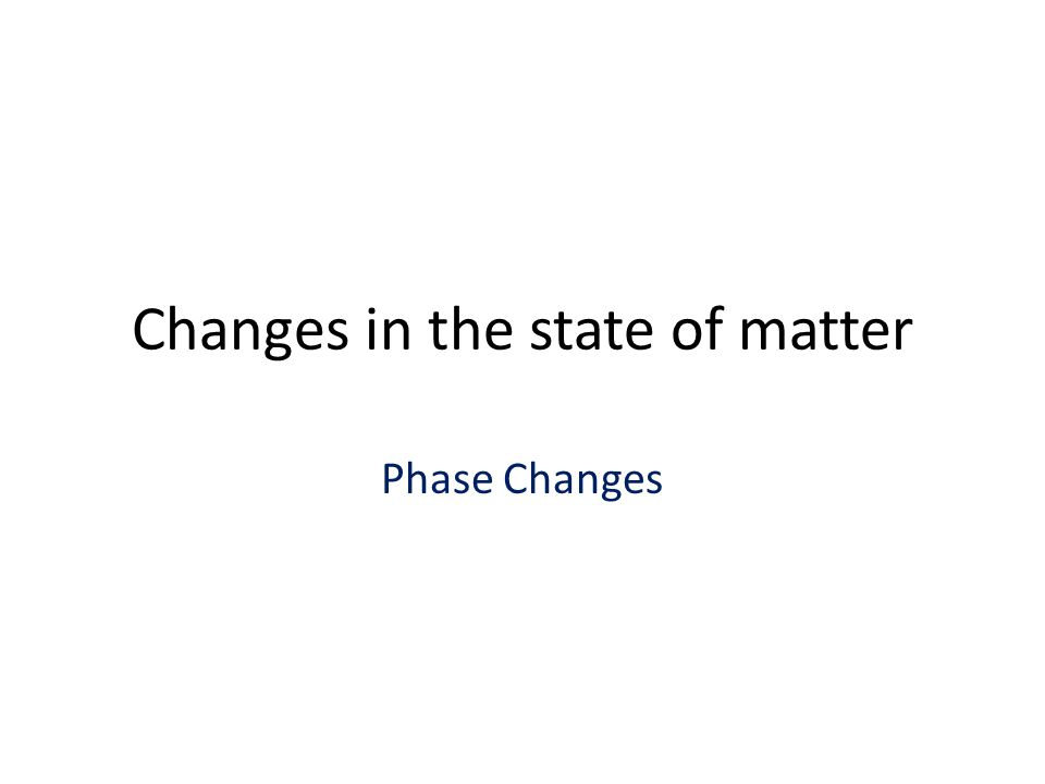 Changes in the state of matter