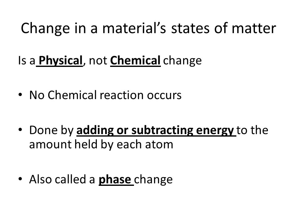 Change in a material's states of matter