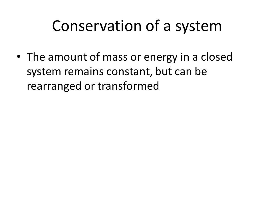 Conservation of a system
