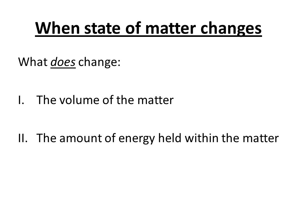 When state of matter changes