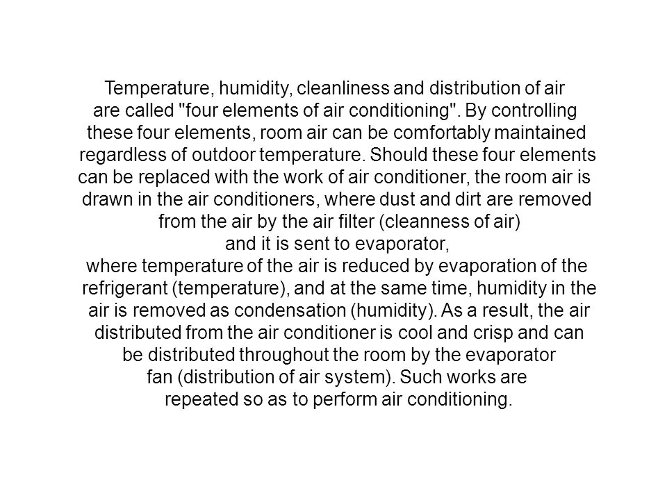 Temperature, humidity, cleanliness and distribution of air