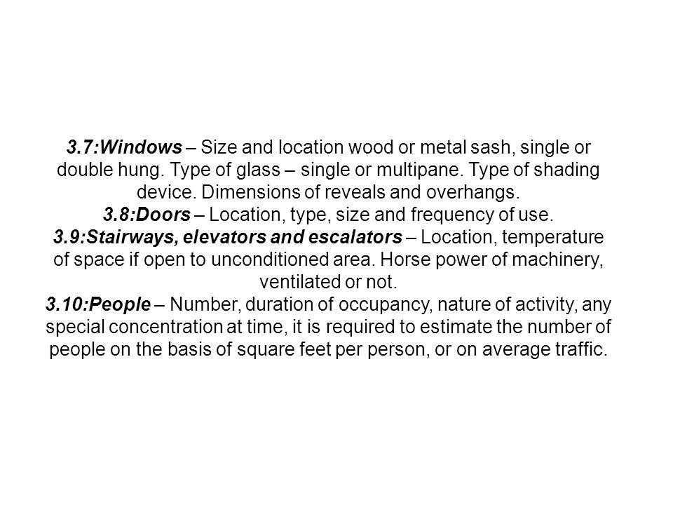 3.8:Doors – Location, type, size and frequency of use.