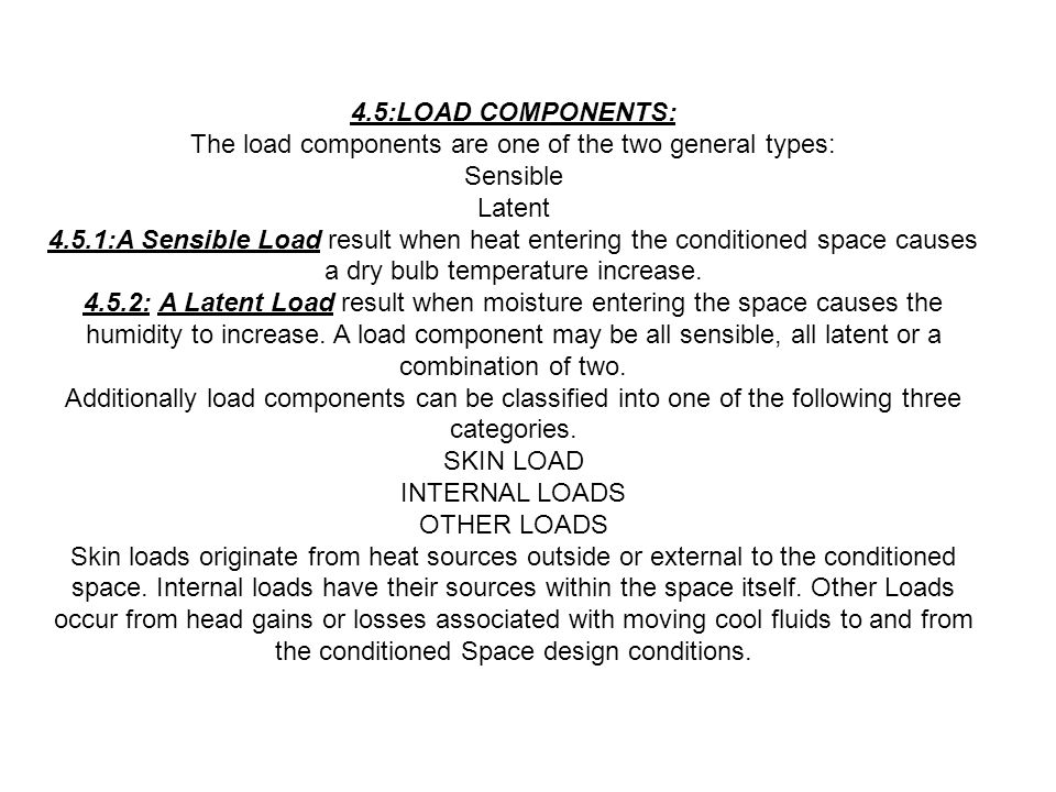 The load components are one of the two general types: