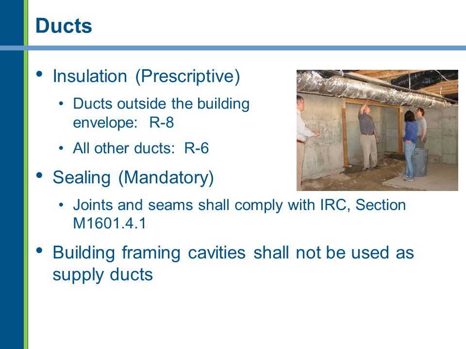 Ducts Insulation (Prescriptive) Sealing (Mandatory)