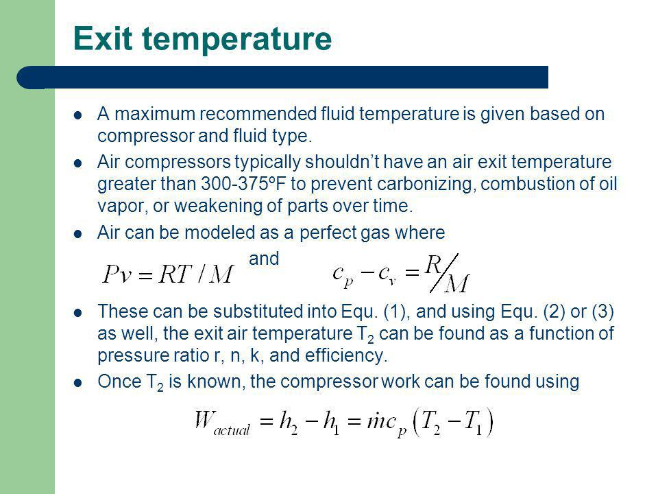 Exit temperature A maximum recommended fluid temperature is given based on compressor and fluid type.