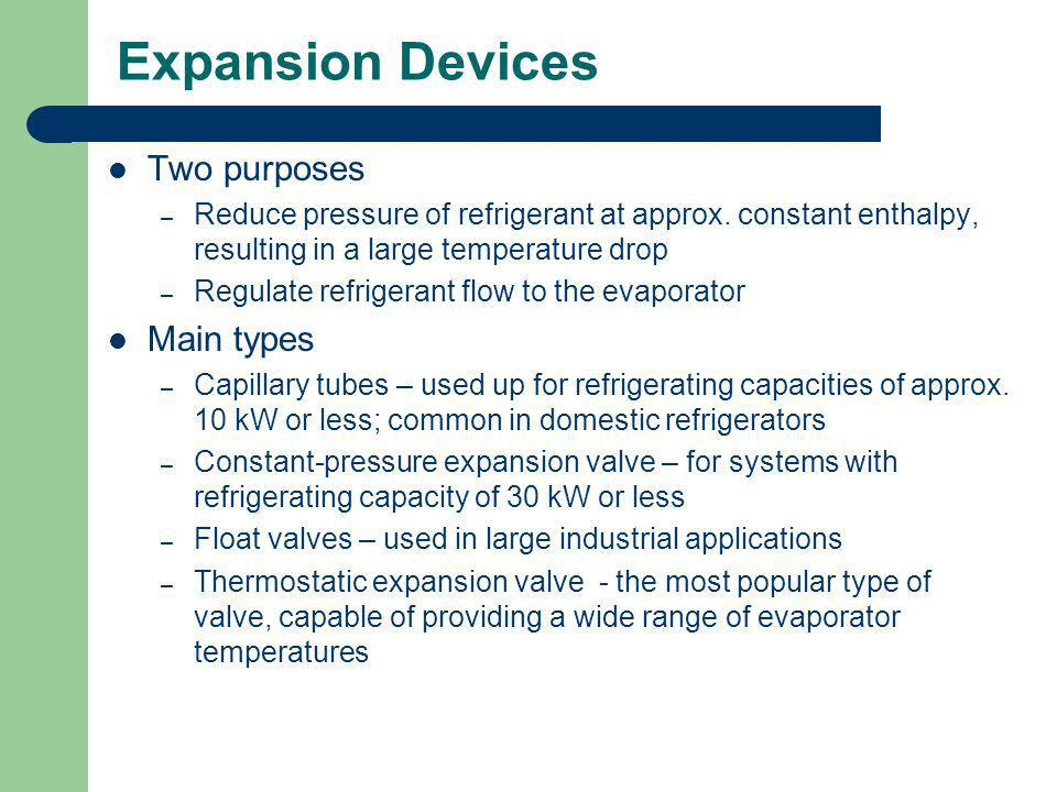 Expansion Devices Two purposes Main types