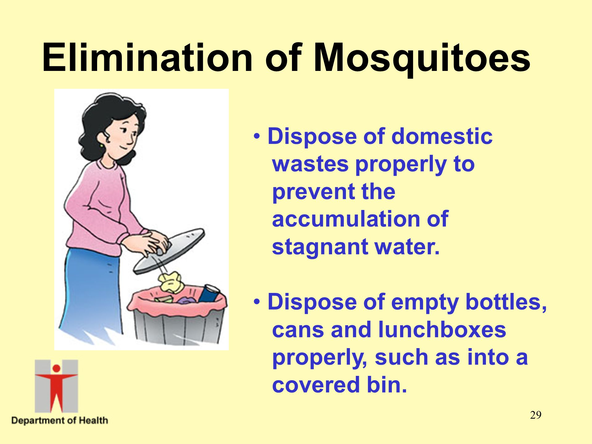 Elimination of Mosquitoes