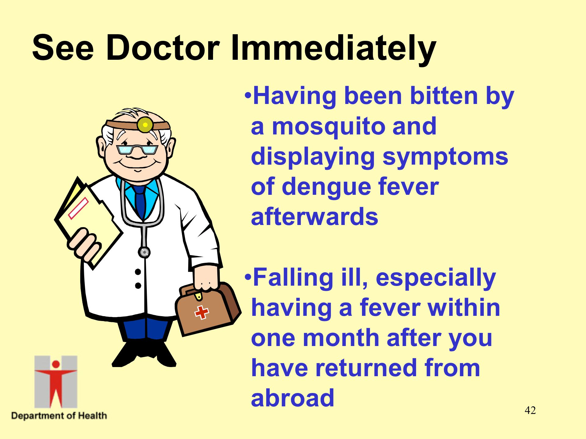 See Doctor Immediately