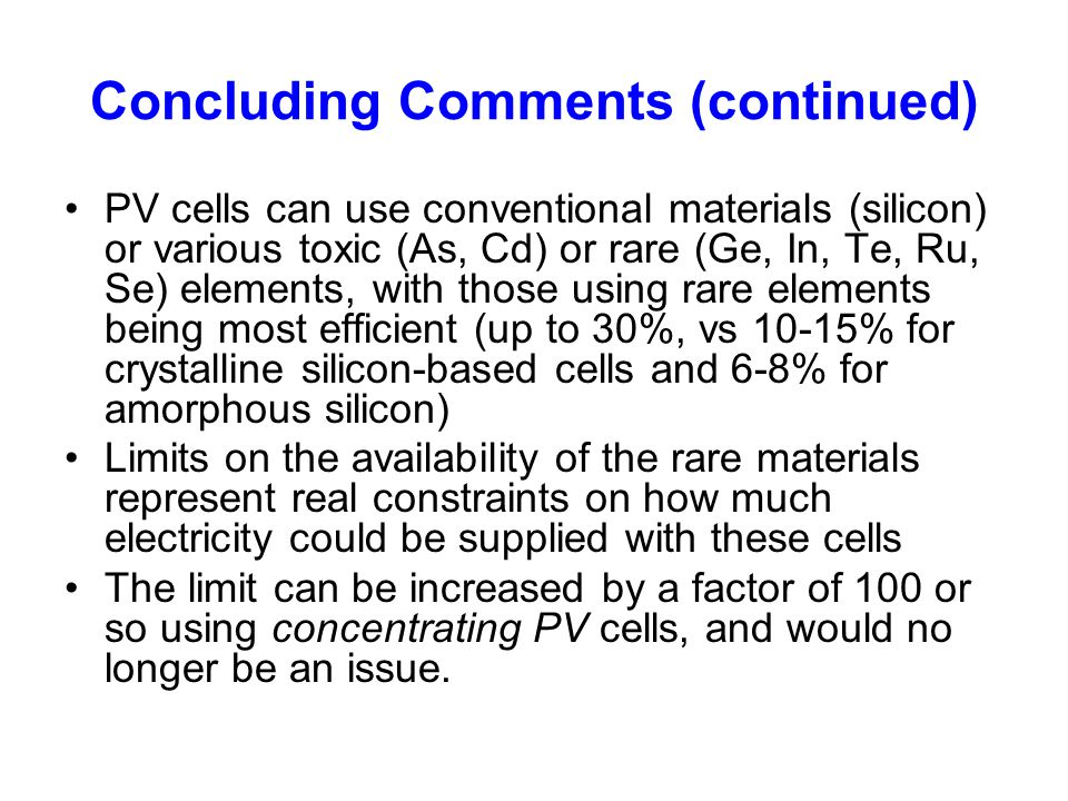 Concluding Comments (continued)