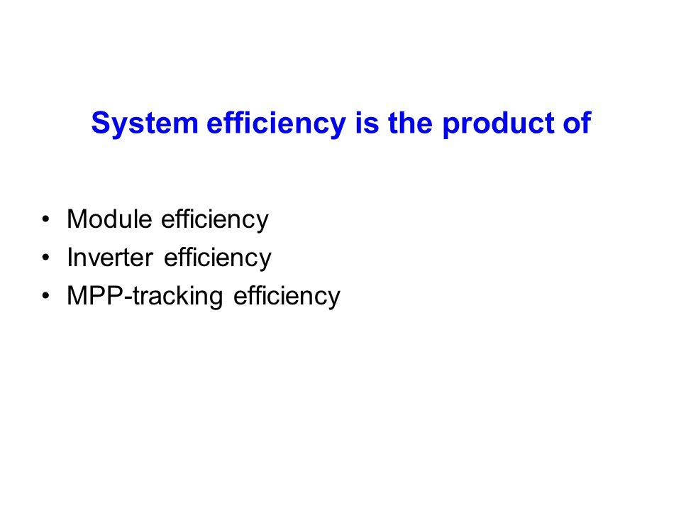 System efficiency is the product of