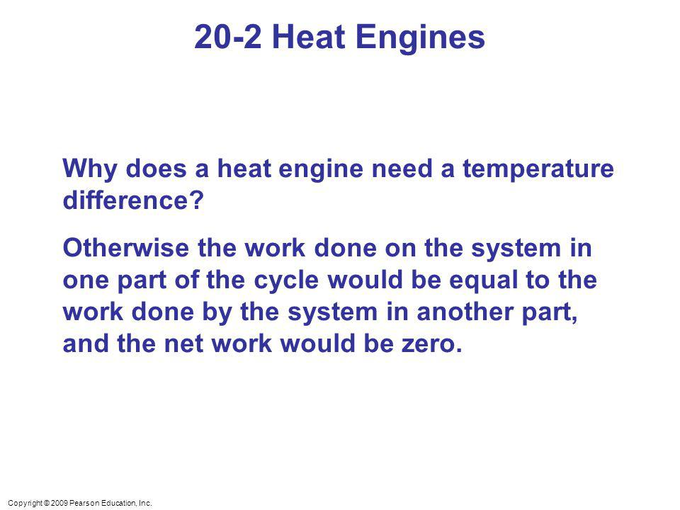 20-2 Heat Engines Why does a heat engine need a temperature difference