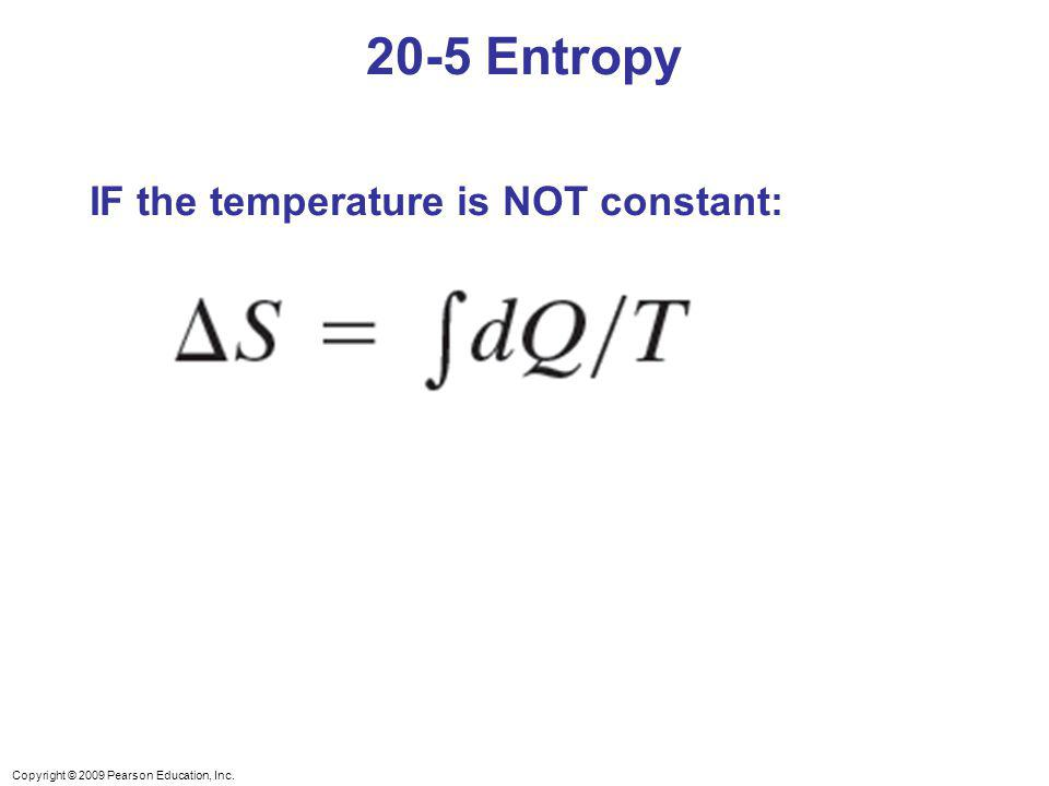 20-5 Entropy IF the temperature is NOT constant: