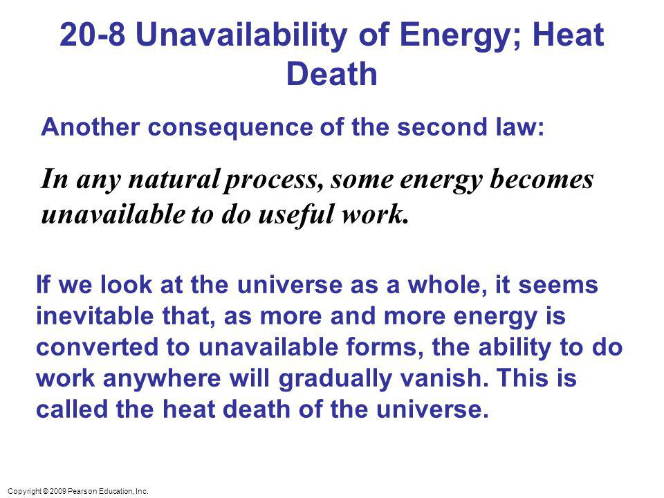 20-8 Unavailability of Energy; Heat Death