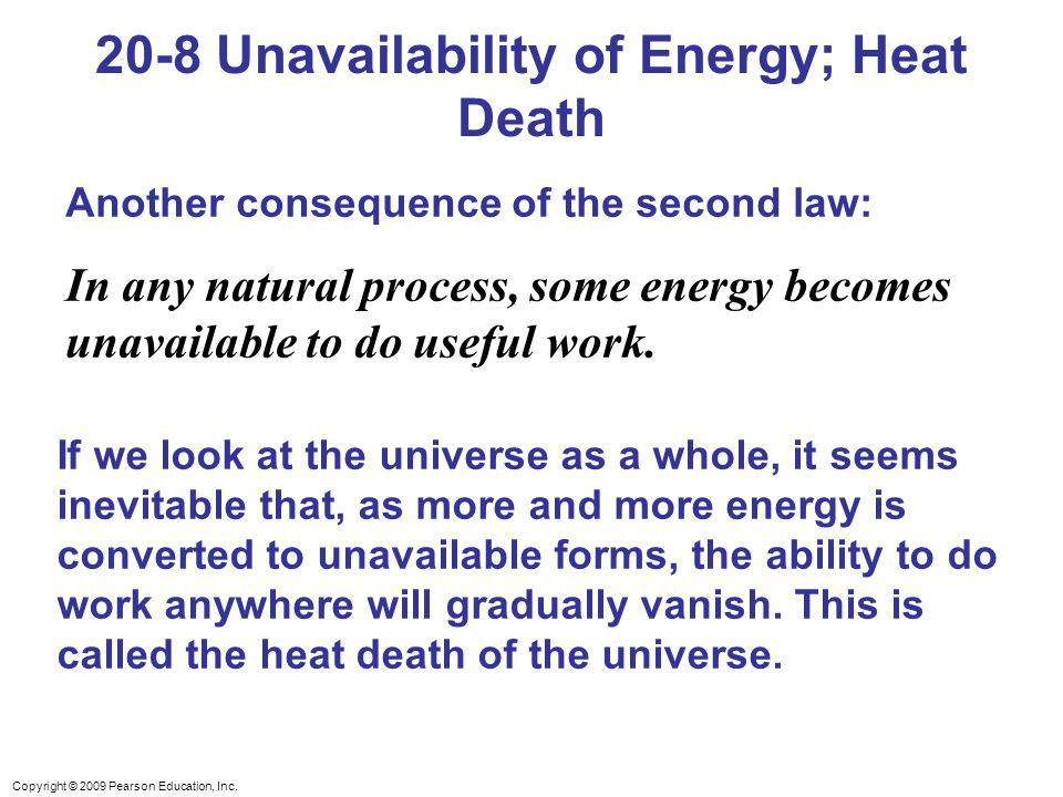 20-8 Unavailability of Energy; Heat Death