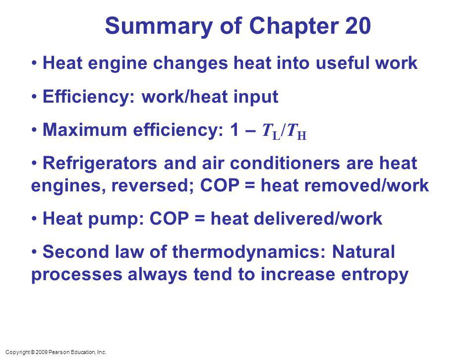 Summary of Chapter 20 Heat engine changes heat into useful work