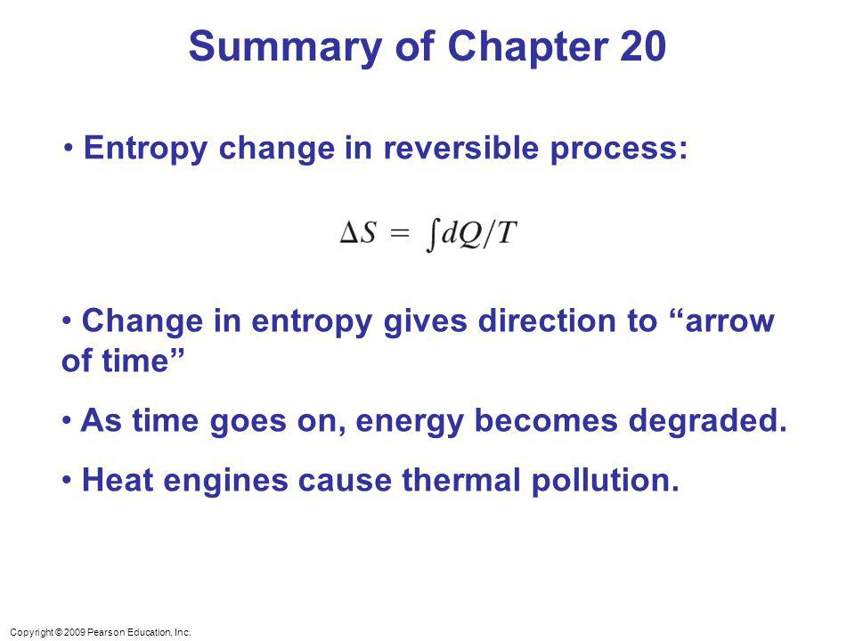Summary of Chapter 20 Entropy change in reversible process: