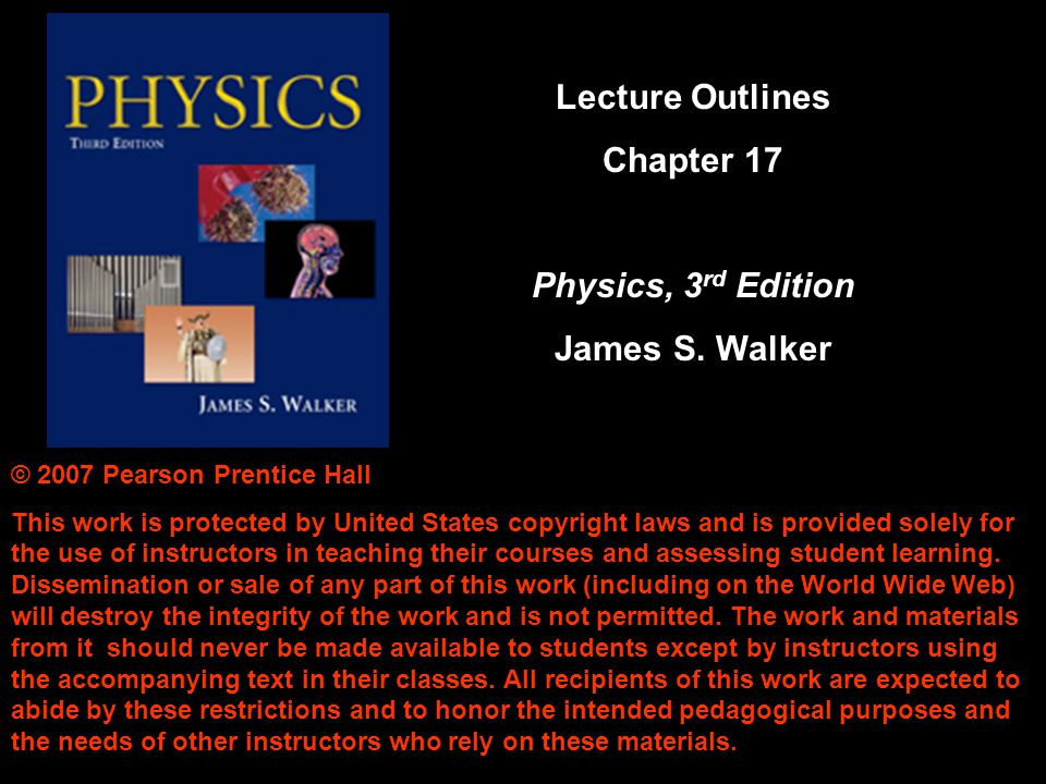 Lecture Outlines Chapter 17 Physics, 3rd Edition James S. Walker