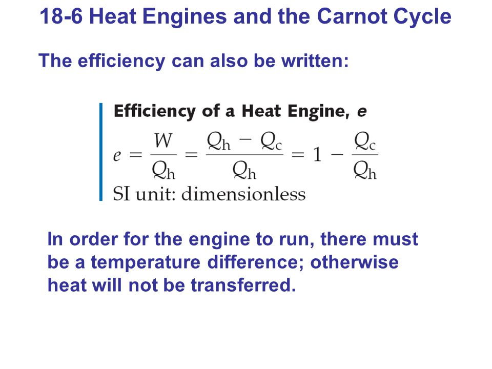 18-6 Heat Engines and the Carnot Cycle