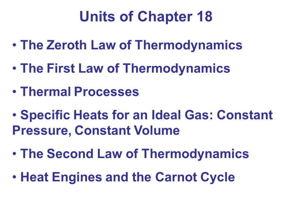 Units of Chapter 18 The Zeroth Law of Thermodynamics