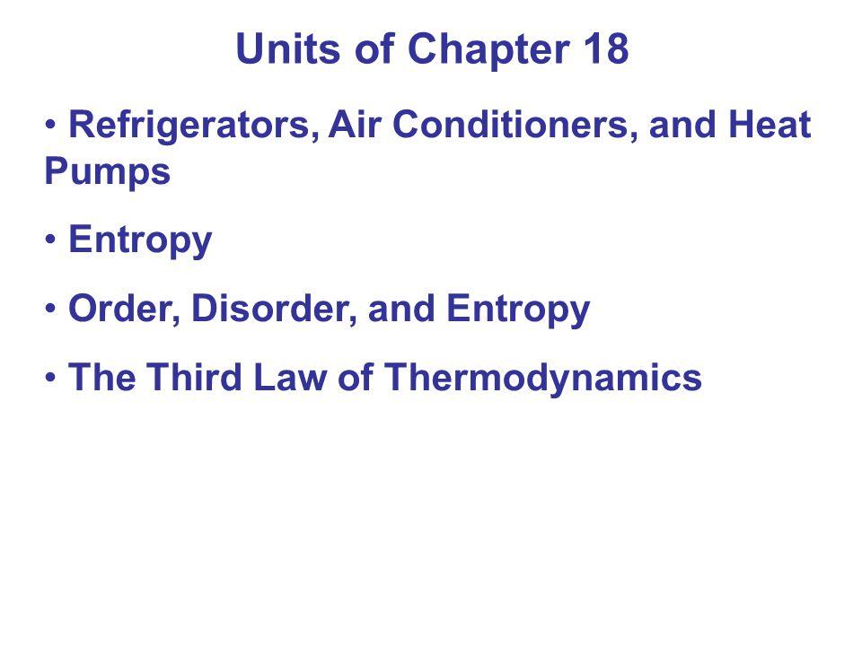 Units of Chapter 18 Refrigerators, Air Conditioners, and Heat Pumps