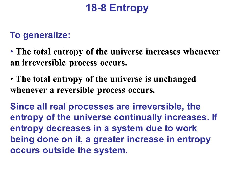 18-8 Entropy To generalize: