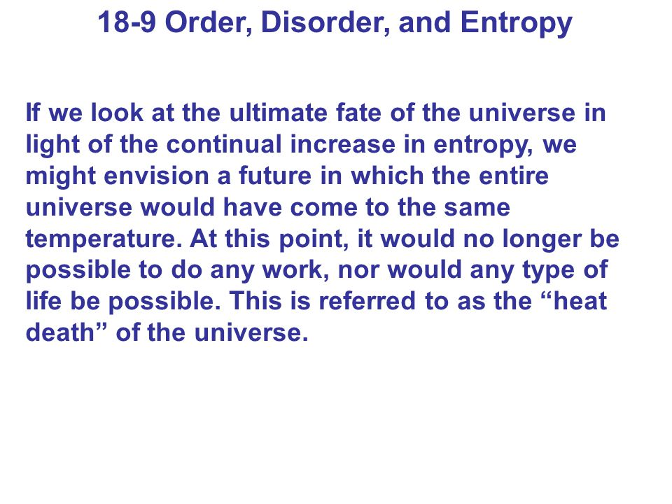 18-9 Order, Disorder, and Entropy