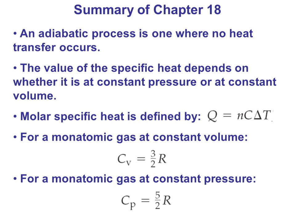 Summary of Chapter 18 An adiabatic process is one where no heat transfer occurs.