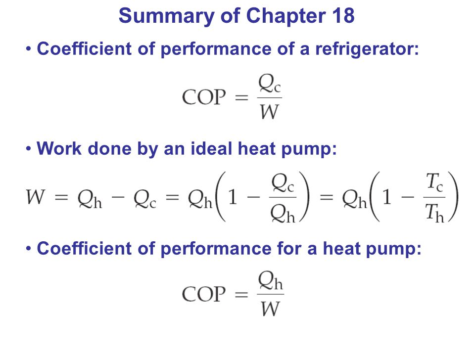 Summary of Chapter 18 Coefficient of performance of a refrigerator: