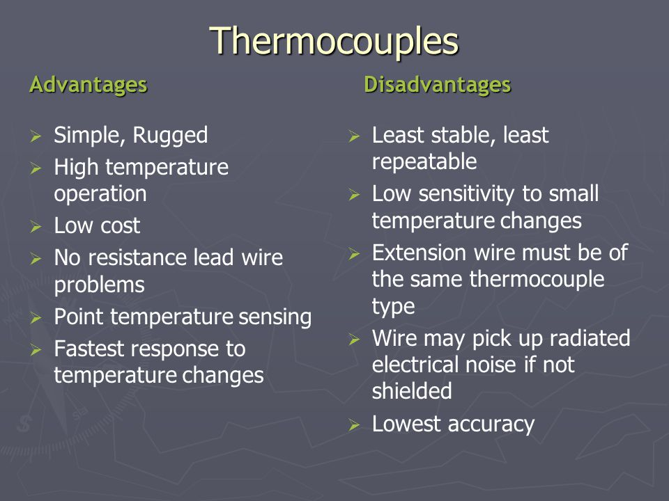 Thermocouples Advantages Disadvantages Simple, Rugged