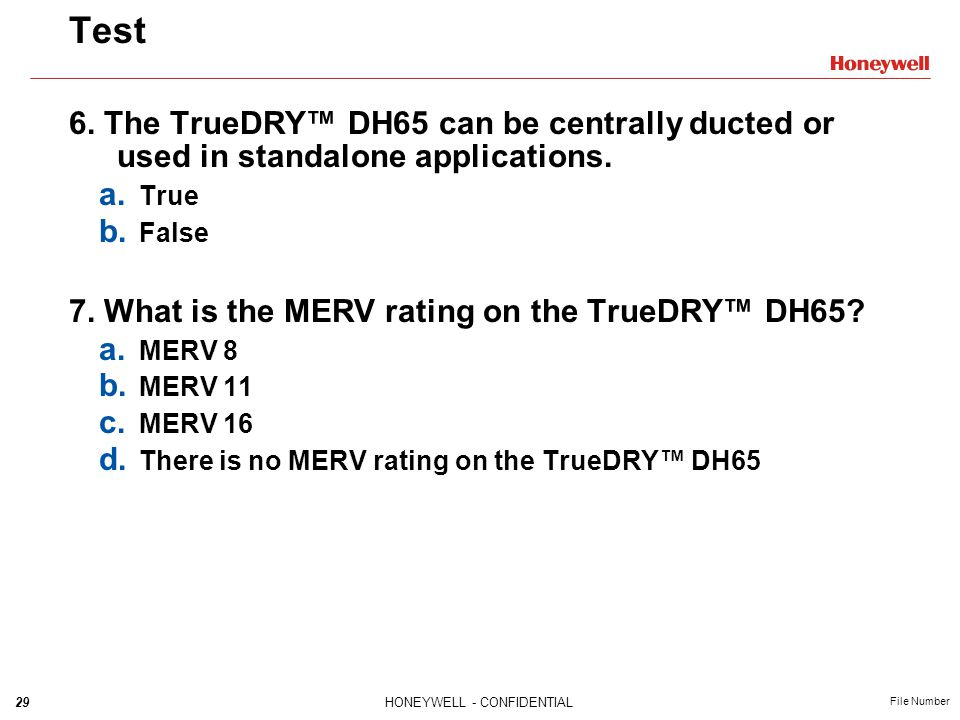 Test 6. The TrueDRY™ DH65 can be centrally ducted or used in standalone applications. True. False.