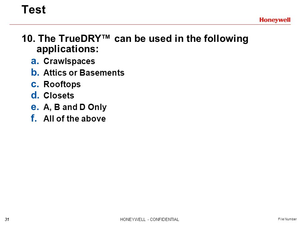 Test 10. The TrueDRY™ can be used in the following applications: