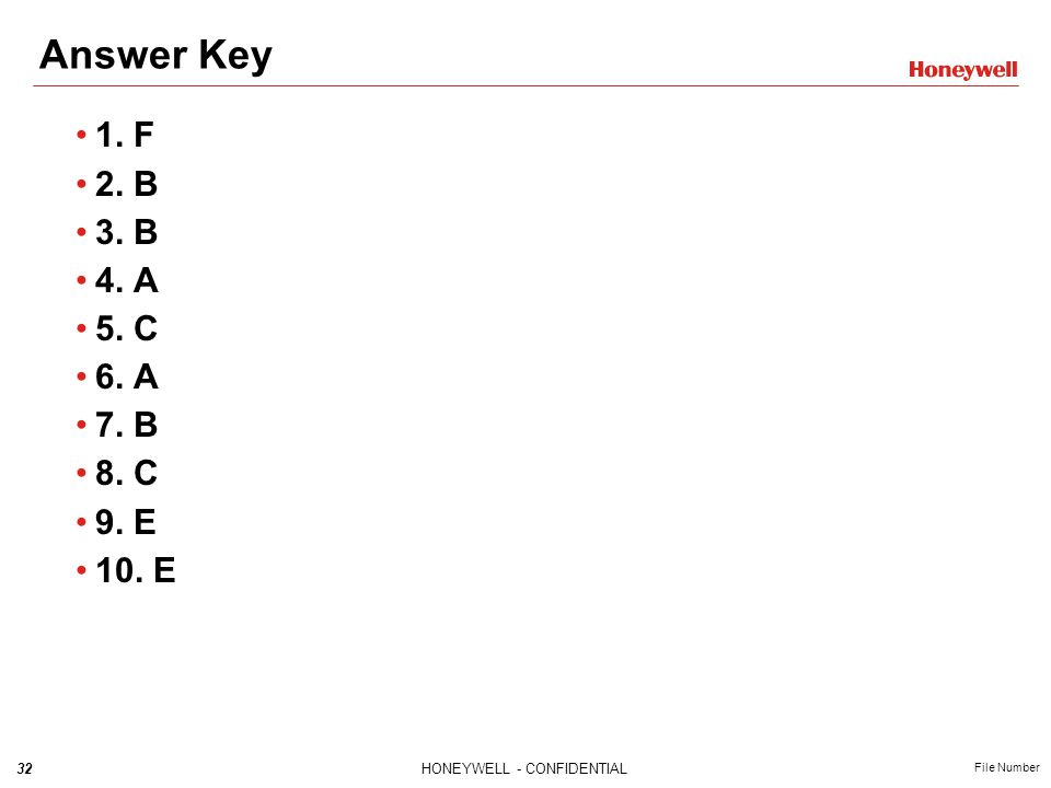 Answer Key 1. F 2. B 3. B 4. A 5. C 6. A 7. B 8. C 9. E 10. E