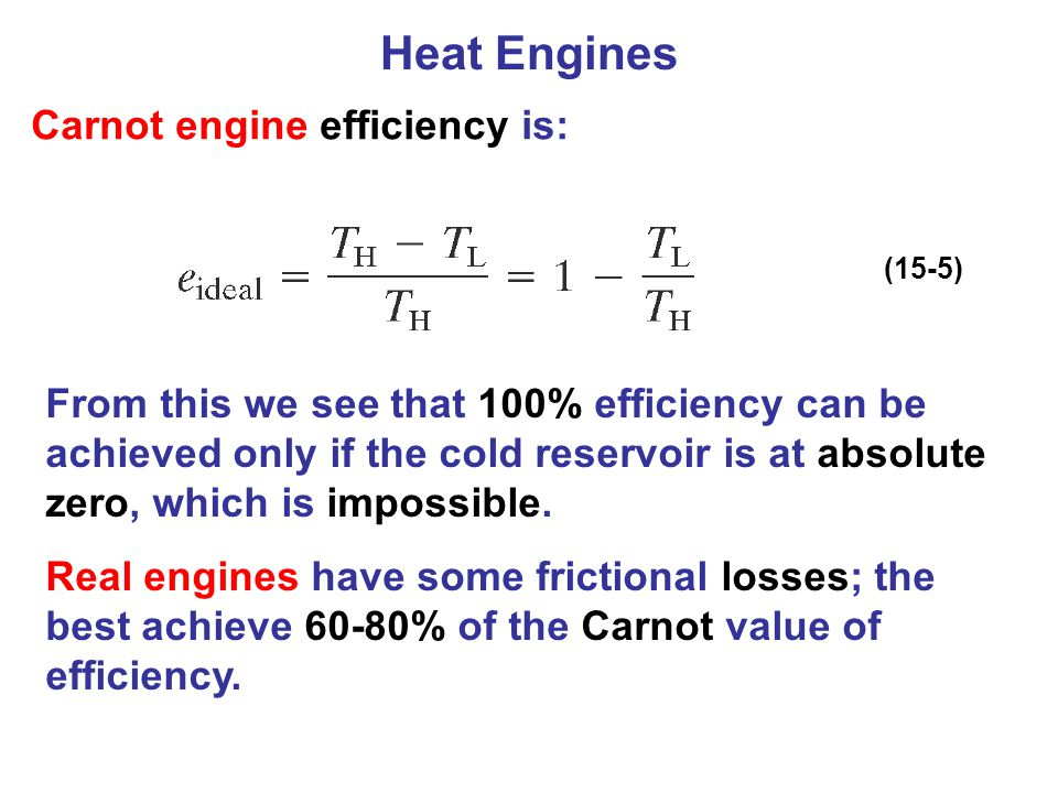 Heat Engines Carnot engine efficiency is: