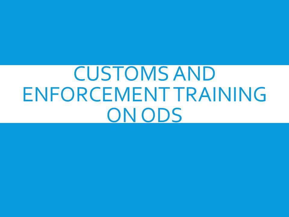 Customs and Enforcement Training on ODS