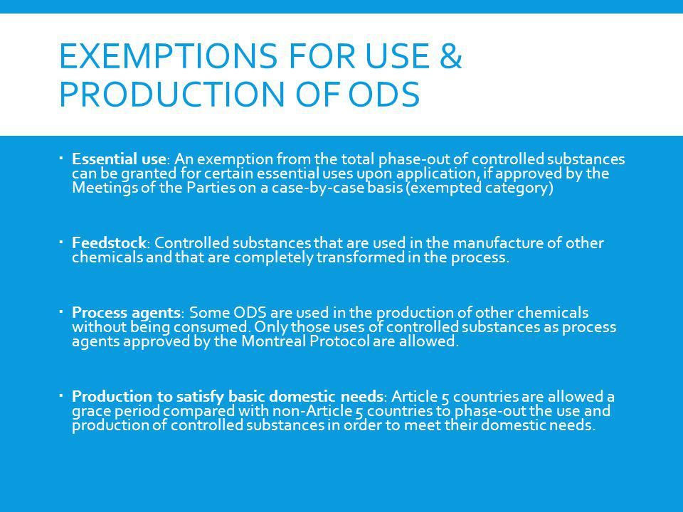 Exemptions for use & production of ODS