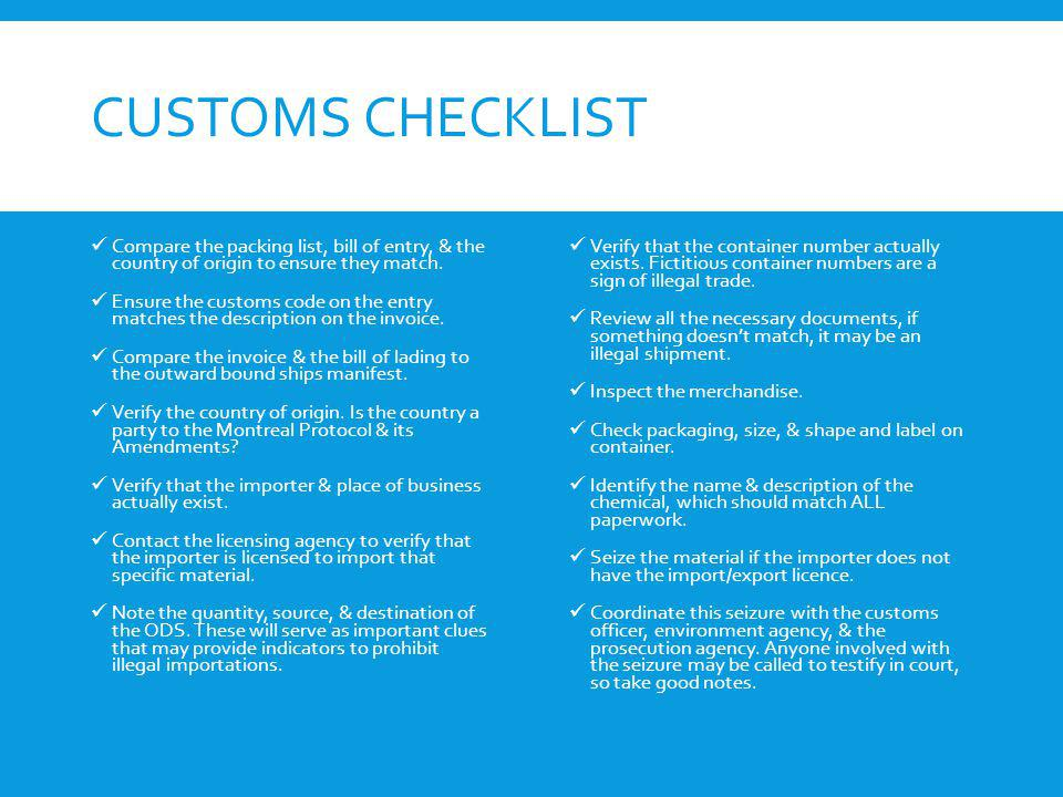Customs Checklist Compare the packing list, bill of entry, & the country of origin to ensure they match.