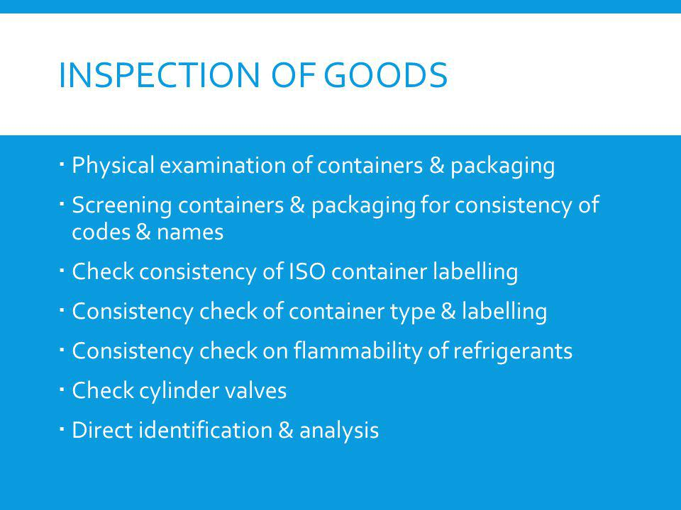 Inspection of Goods Physical examination of containers & packaging