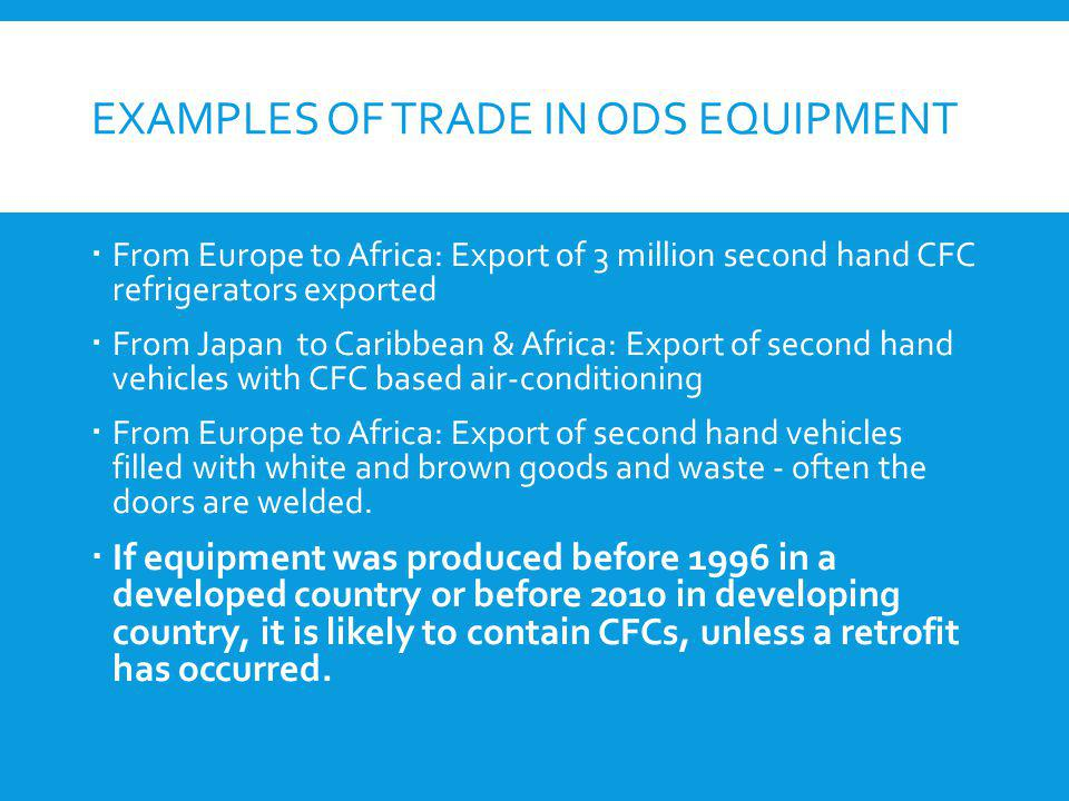 Examples of trade in ODS equipment