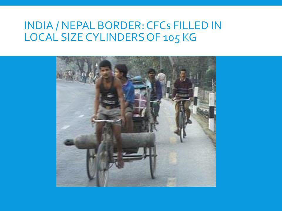 India / Nepal border: CFCs filled in local size cylinders of 105 kg