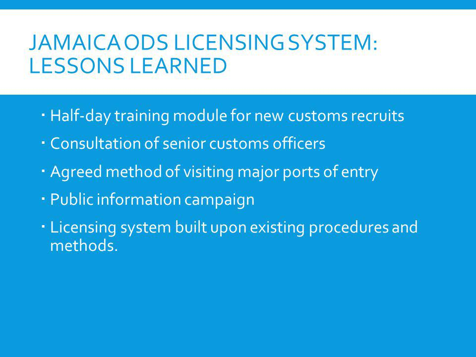 Jamaica ODS licenSing system: lessons learned