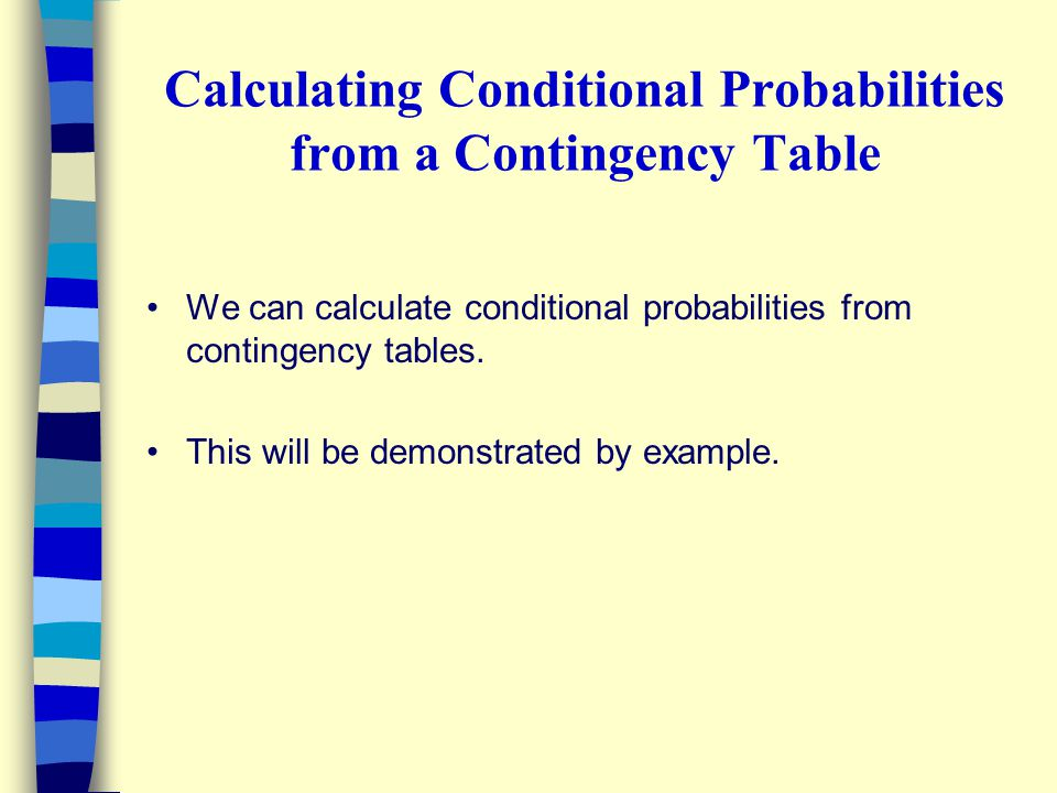 Calculating Conditional Probabilities from a Contingency Table
