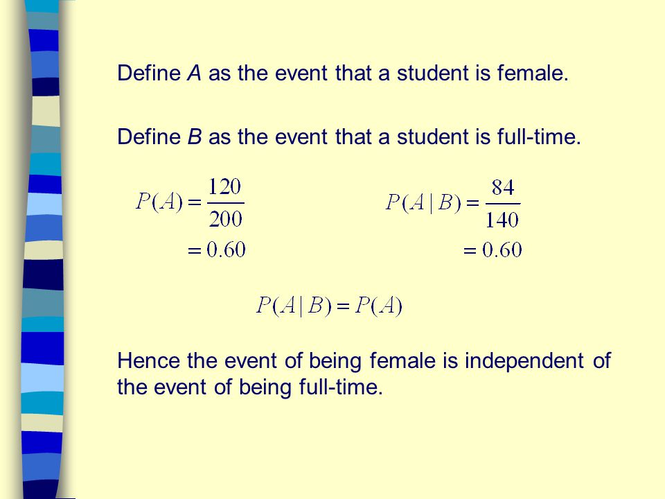Define A as the event that a student is female.