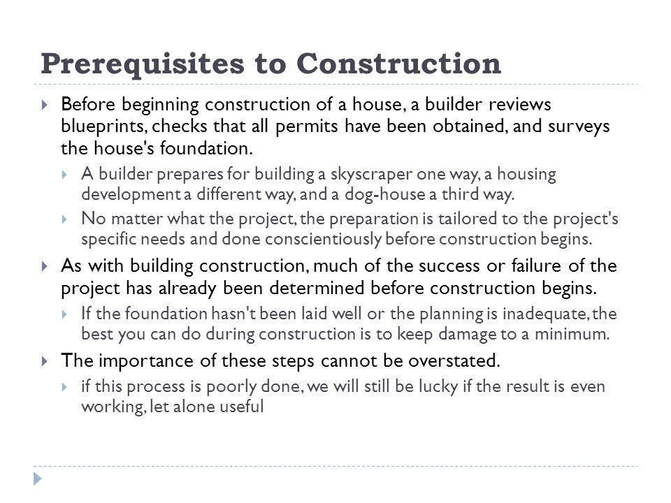 Prerequisites to Construction