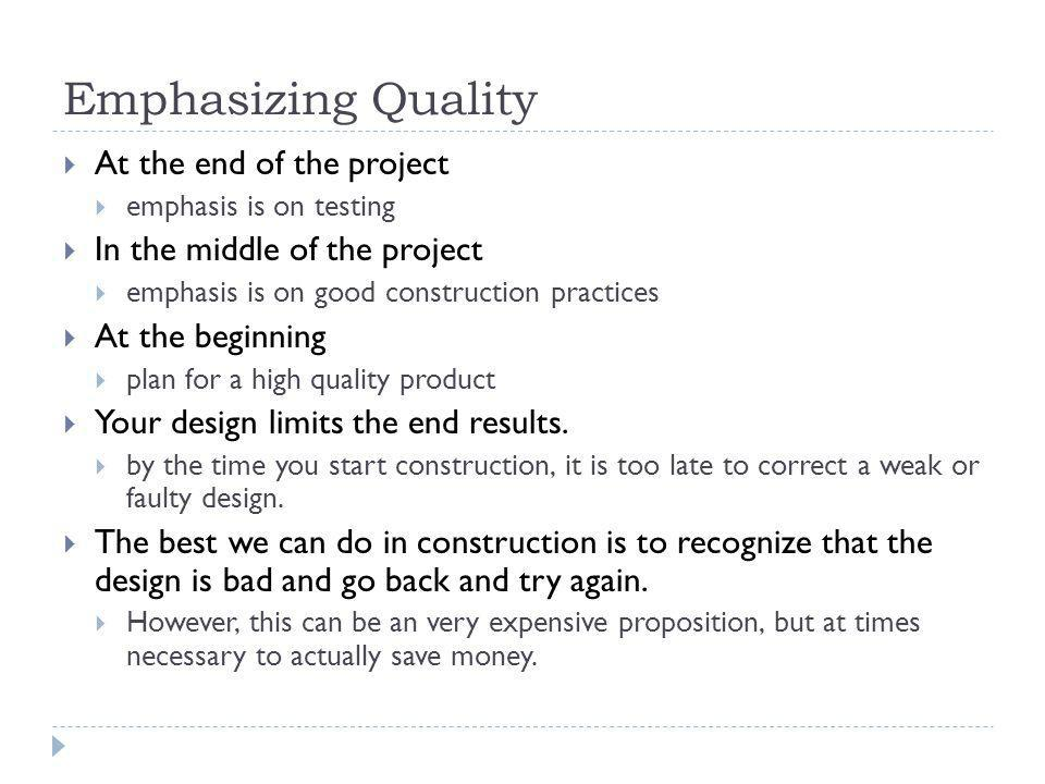 Emphasizing Quality At the end of the project
