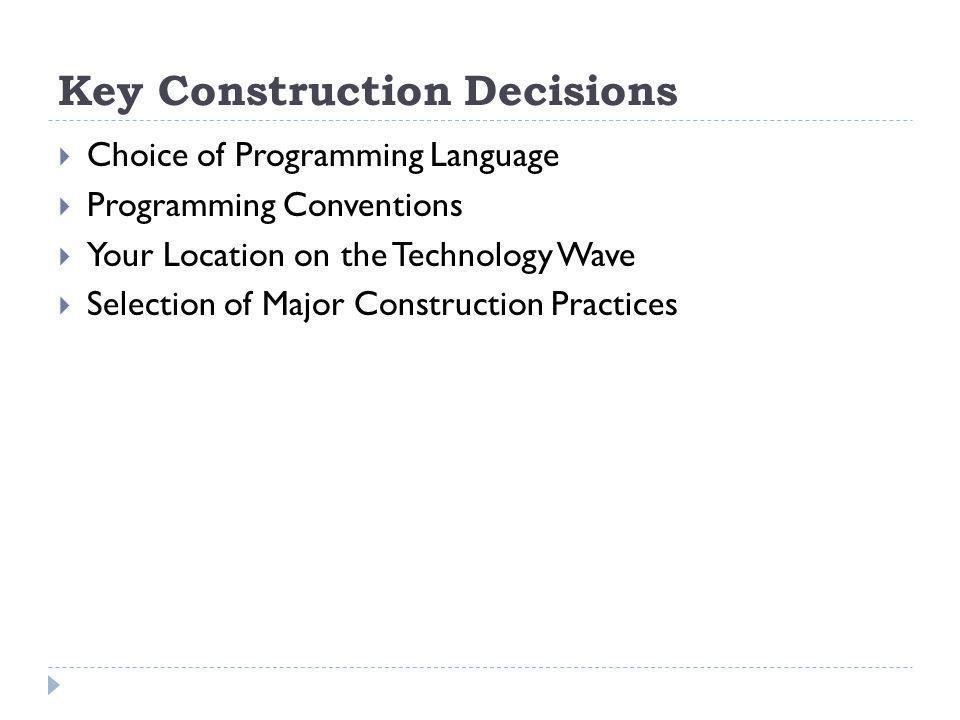 Key Construction Decisions