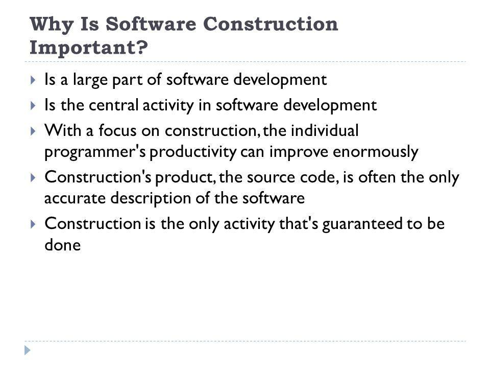 Why Is Software Construction Important