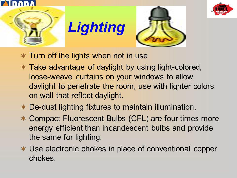 Lighting Turn off the lights when not in use