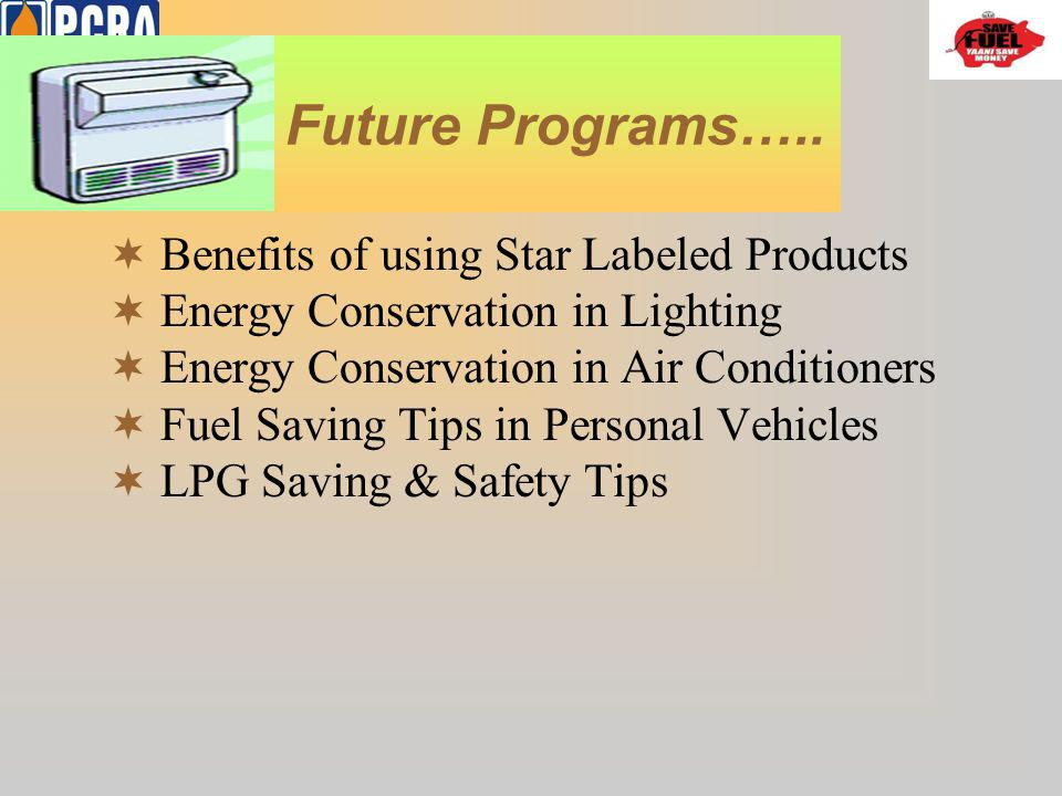 Future Programs….. Benefits of using Star Labeled Products