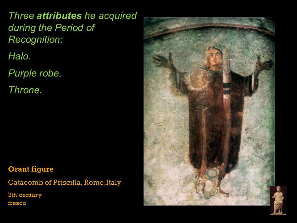 Three attributes he acquired during the Period of Recognition;