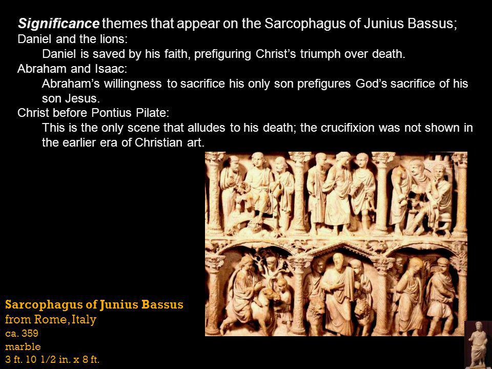 Significance themes that appear on the Sarcophagus of Junius Bassus;